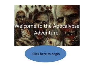Welcome to the Apocalypse Adventure.
