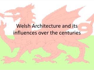 Welsh Architecture and its influences over the centuries