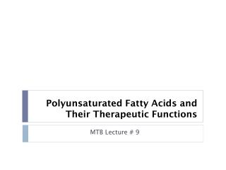 Polyunsaturated Fatty Acids and Their Therapeutic Functions