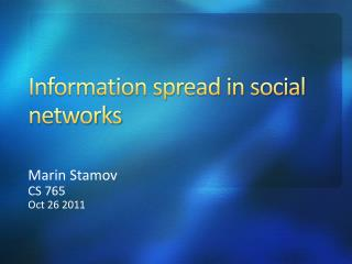 Information spread in social networks