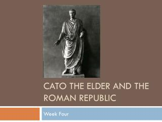 Cato the elder and the roman republic