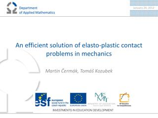 An efficient solution of  elasto -plastic contact problems in mechanics