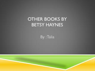 Other books by Betsy Haynes