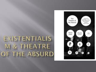 Existentialism & Theatre of the Absurd