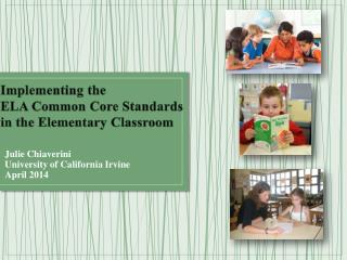 Implementing the  ELA Common  Core Standards  in  the Elementary  Classroom