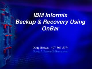 IBM Informix Backup & Recovery Using OnBar
