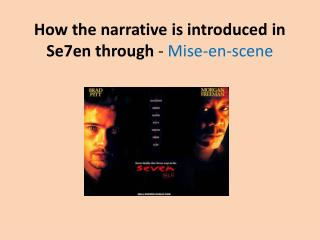 How the narrative is introduced in Se7en through  -  Mise-en-scene