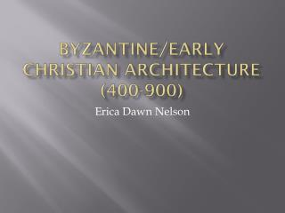 Byzantine/Early Christian Architecture (400-900)