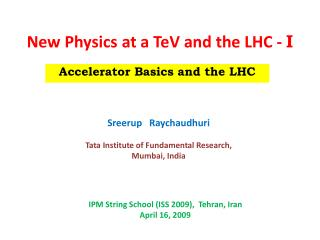 New Physics at a  TeV  and the LHC -  I