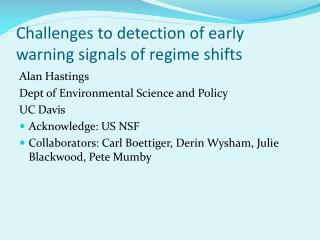 Challenges to detection of early warning signals of regime shifts