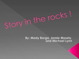 Story in the rocks !