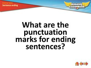 What are the punctuation marks for ending sentences?