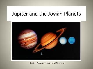 Jupiter and the Jovian Planets
