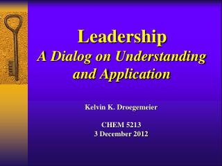 Leadership A Dialog on Understanding and Application