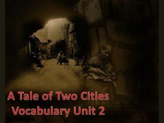 A Tale of Two Cities Vocabulary Unit 2
