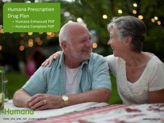 Humana Prescription  Drug Plan Humana Enhanced PDP Humana  Complete PDP
