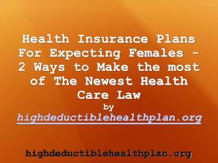Slideshow: Health Insurance Plans For Pregnant Females