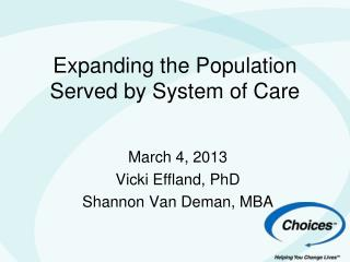 Expanding the Population  Served by System of Care