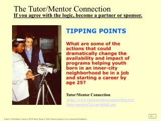 The Tutor/Mentor Connection If you agree with the logic, become a partner or sponsor.