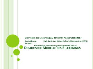 Didaktische Modelle des E- Learnings