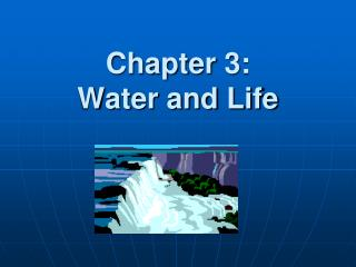 Chapter 3:  Water and Life