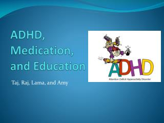 ADHD, Medication, and Education