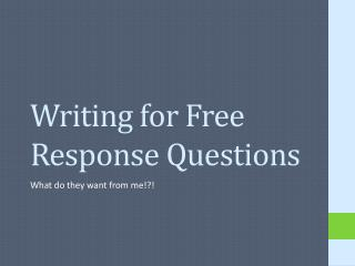 Writing for Free Response Questions