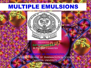 PRESENTED  BY SATYANARAYANA . V M.PHARM  II-SEMISTER DEPARTMENT  OF  PHARMACEUTICS