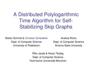 A Distributed  Polylogarithmic  Time Algorithm for Self-Stabilizing Skip Graphs