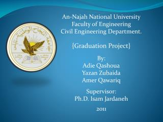 An- Najah  National University Faculty of Engineering Civil Engineering Department.