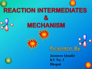 REACTION INTERMEDIATES  & MECHANISM