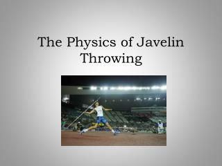 The Physics of Javelin Throwing