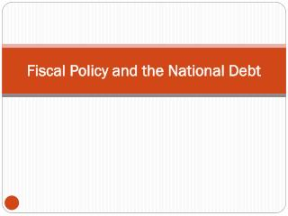 Fiscal Policy and the National Debt