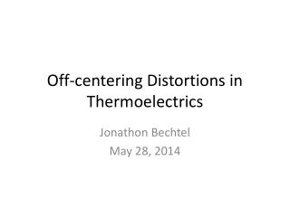 Off-centering Distortions in  Thermoelectrics