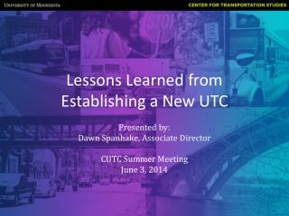 Lessons Learned from Establishing a New UTC