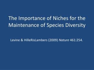 The Importance of Niches for the Maintenance of Species Diversity