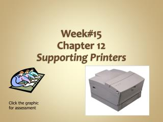 Week#15 Chapter 12 Supporting Printers