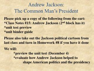 Andrew Jackson:  The Common Man's President