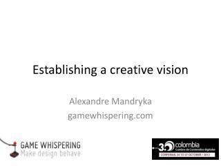 Establishing a creative vision