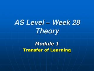 AS Level – Week 28 Theory