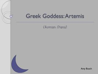 Greek Goddess: Artemis