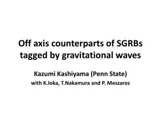 Off axis counterparts of SGRBs   tagged by gravitational waves
