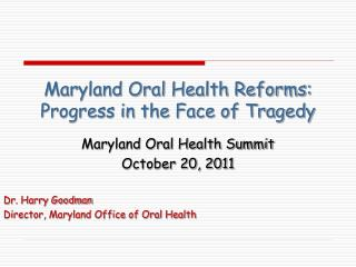 Maryland Oral Health Reforms:  Progress in the Face of Tragedy