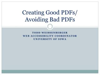 Creating Good PDFs/  Avoiding Bad PDFs