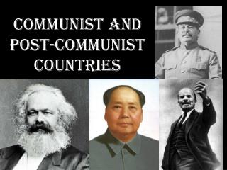 COMMUNIST AND POST-COMMUNIST COUNTRIES