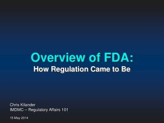 Overview of  FDA: How  Regulation  Came to  Be