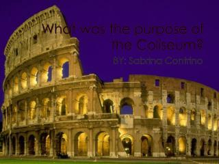 What was the purpose of the Coliseum?