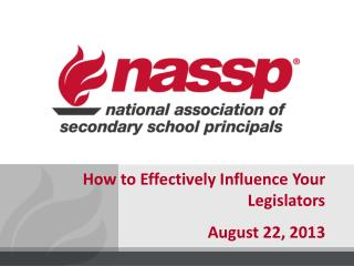 How to Effectively Influence Your Legislators August 22, 2013