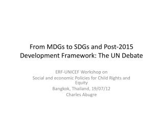 From MDGs to SDGs and Post-2015 Development Framework: The UN Debate