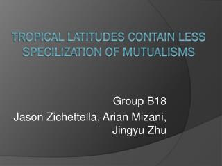 Tropical Latitudes contain less specilization of mutualisms